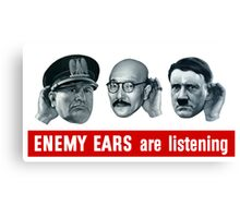 Enemy Ears Are Listening -- WWII Canvas Print