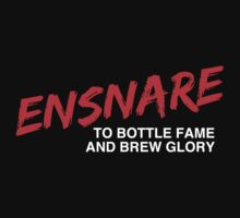 ENSNARE - To Bottle Fame and Brew Glory by rckmniac