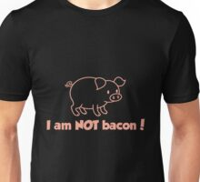 I am NOT bacon Unisex T-Shirt