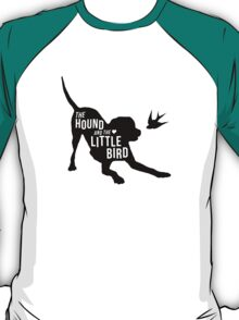 The Hound and the Little Bird T-Shirt