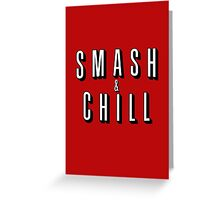 Smash & Chill Greeting Card