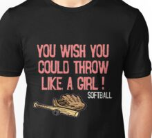 You Wish You Could Throw Like a Girl Unisex T-Shirt