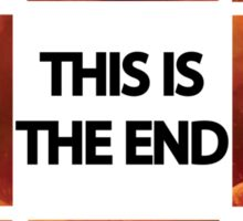 This Is The End Sticker