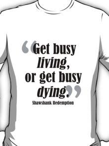 Get Busy Living Shawshank T-Shirt