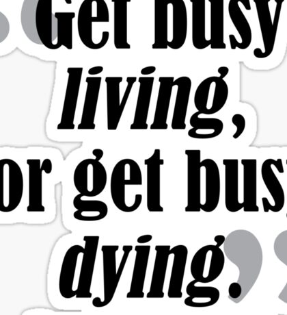 Get Busy Living Shawshank Sticker