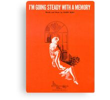 I'M GOING STEADY WITH A MEMORY (vintage illustration) Canvas Print