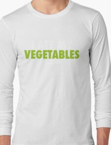 I Ate My Vegetables (White) Long Sleeve T-Shirt