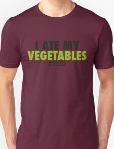 I Ate My Vegetables (Black) Unisex T-Shirt