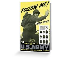 Follow Me Join The Us Army  Greeting Card