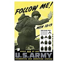 Follow Me Join The Us Army  Photographic Print