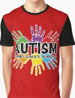 Autism: support, educate, advocate. Graphic T-Shirt