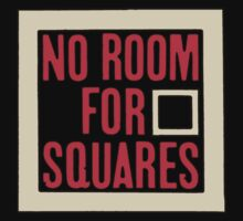 No Room For Squares by ndw1010