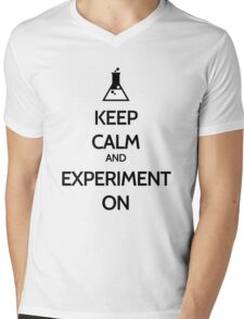 Keep Calm And Experiment On Mens V-Neck T-Shirt