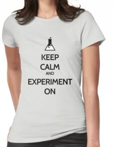 Keep Calm And Experiment On Womens Fitted T-Shirt