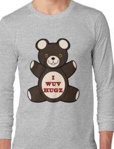 Apparently you wuv hugs Long Sleeve T-Shirt