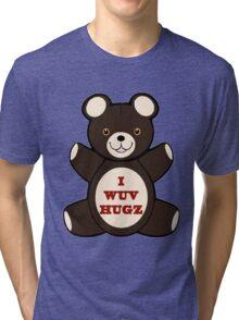 Apparently you wuv hugs Tri-blend T-Shirt