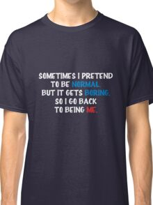 Being me Classic T-Shirt
