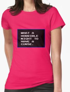 What a horrible night to have a curse Womens Fitted T-Shirt
