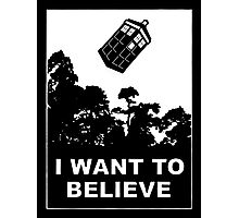 I Want To Believe in Tardis Photographic Print