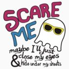 Scare Me by daanielasm