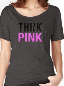 THINK PINK Women's Relaxed Fit T-Shirt