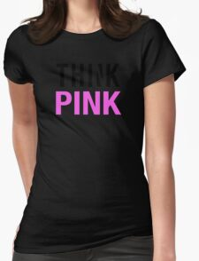 THINK PINK Womens Fitted T-Shirt