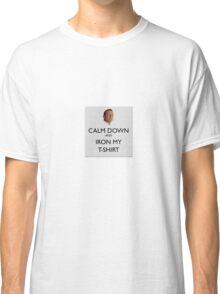 Calm Down and Iron My T-Shirt Abbott Classic T-Shirt