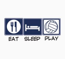 Eat, Sleep, Play - Volleyball by shakeoutfitters
