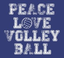 Peace, Love, Volleyball by shakeoutfitters