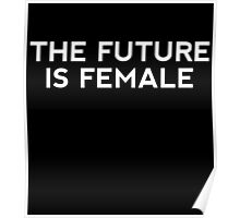 The Future is Female!! Poster
