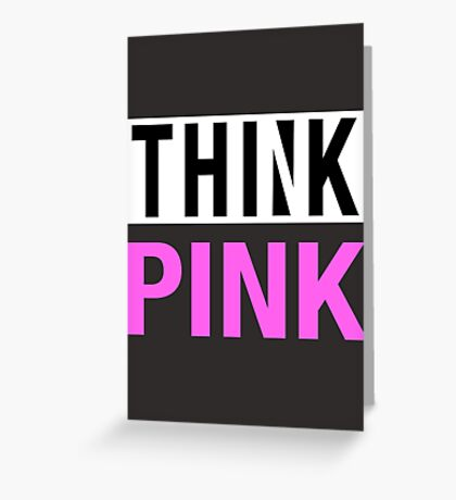 THINK PINK - Alternate Greeting Card