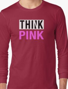 THINK PINK - Alternate Long Sleeve T-Shirt