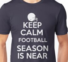 Keep Calm Football Season is Near Unisex T-Shirt