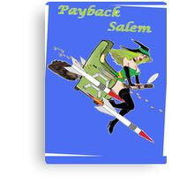 Payback Salem,  Attack of the Green Witch Canvas Print