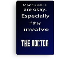 Have a Mancrush on the Doctor? Canvas Print