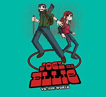 Joel and Ellie Vs. the WORLD  by philtomato