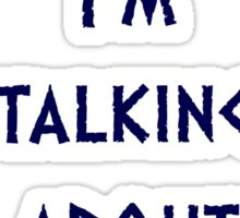 """""""Shut Up. I'm Talking About Doctor Who"""" T-Shirt Sticker"""