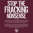 STOP THE FRACKING NONSENSE by KERZILLA