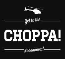 Get To The Choppa Now! by Look Human