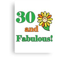 30th Birthday & Fabulous Canvas Print