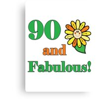 90th Birthday & Fabulous Canvas Print