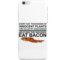 END PLANT VIOLENCE - EAT BACON iPhone Case/Skin