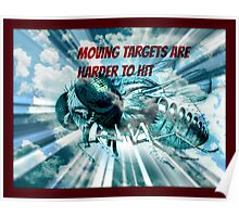 moving targets are harder to hit Poster