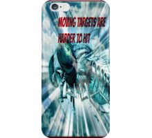 moving targets are harder to hit iPhone Case/Skin