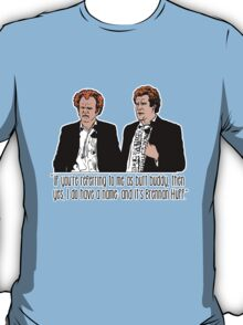 "Step Brothers - ""If You're Referring to Me..."" T-Shirt"