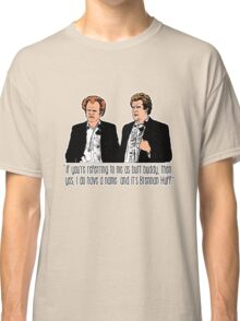 "Step Brothers - ""If You're Referring to Me..."" Classic T-Shirt"