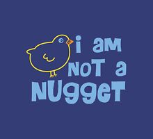 I am not a nugget! Unisex T-Shirt
