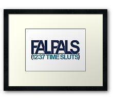 FalPals 12:37 Time Sluts Framed Print