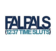 FalPals 12:37 Time Sluts Photographic Print