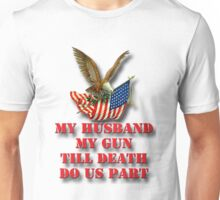 My Husband My Gun Unisex T-Shirt